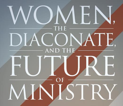 Women_ The Diaconate