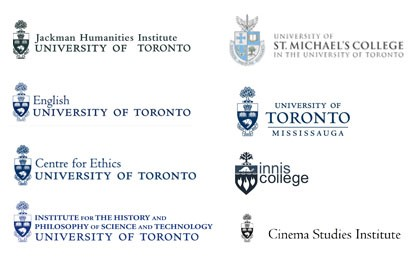 University of Toronto sponsors include The Jackman Humanities Institute at the University of Toronto, the University of St. Michael's College, U of T English, U of T Mississauga, The Centre for Ethics at the U of T, Innis College at the U of T, the Institute for the History and Philosophy of Science and Technology at the U of T and the U of T Cinema Studies Institute.