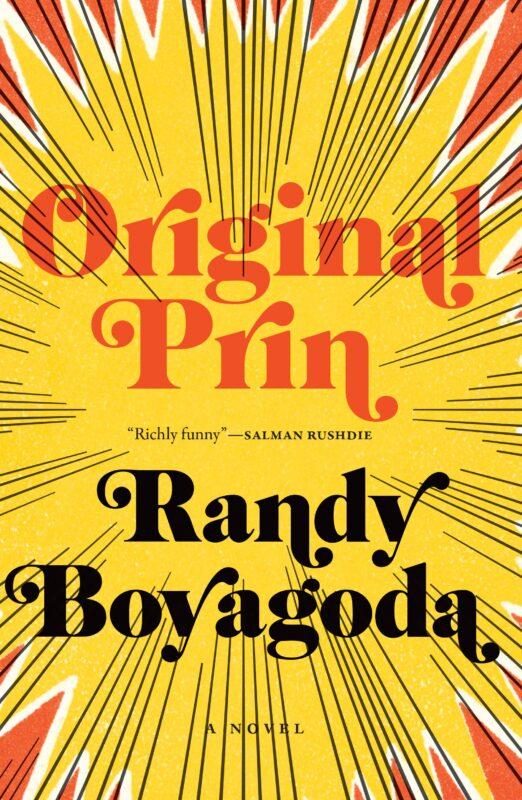 The cover of Principal Randy Boyagoda's novel Original Prin
