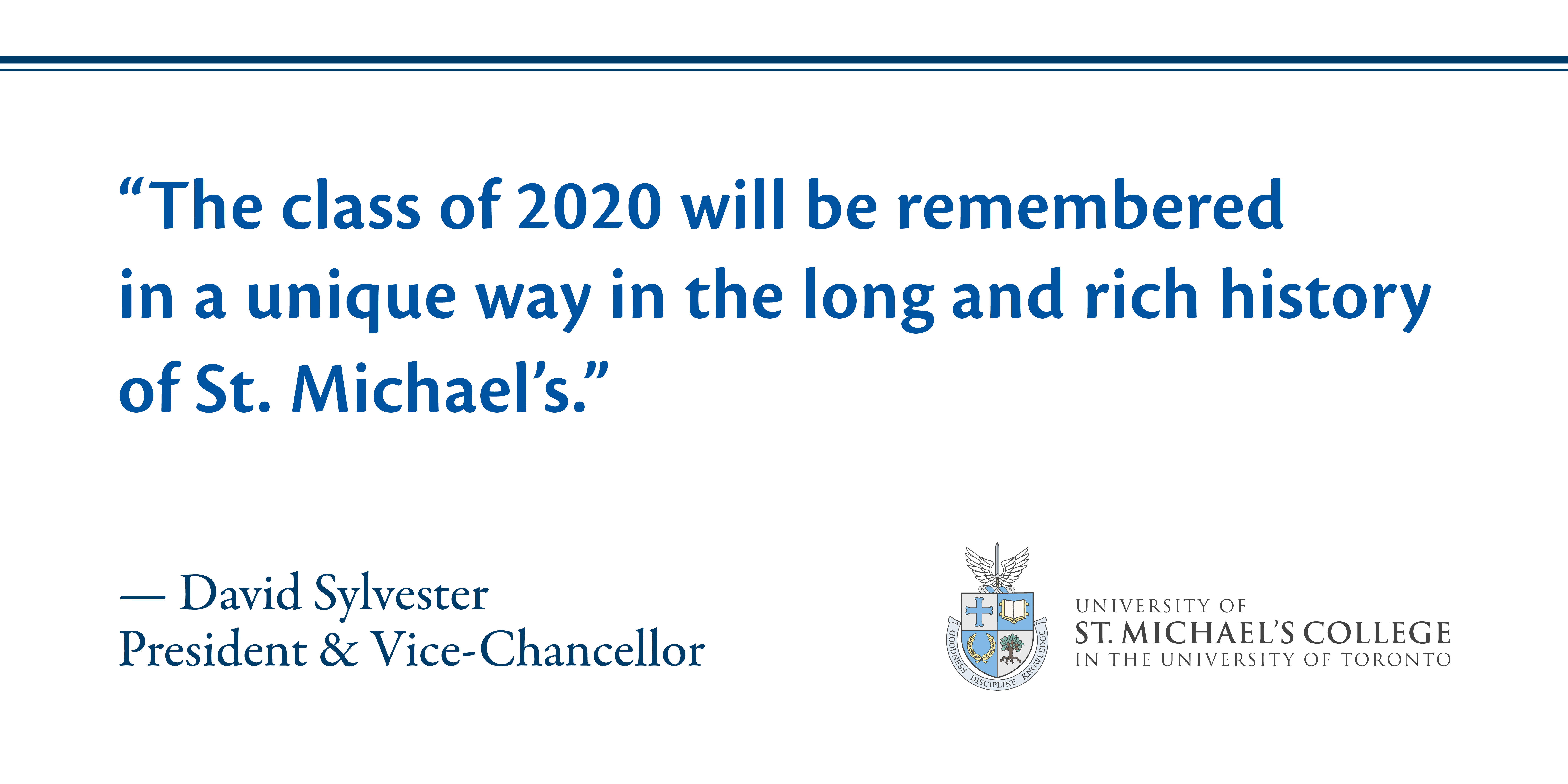 "Image contains a quotation from St. Michael's President David Sylvester says ""The class of 2020 will be remembered in a unique way in the long and rich history of St. Michael's."" """