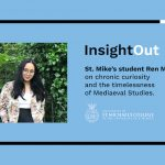 """Image of a woman in glasses outdoors next to text: """"St. Mike's student Ren Manalo on chronic curiosity and the timelessness of Mediaeval Studies"""""""